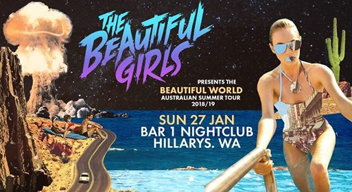 The Beautiful Girls – 'Beautiful World Tour' | Bar1, Hillarys WA